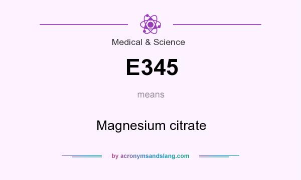 What does E345 mean? It stands for Magnesium citrate