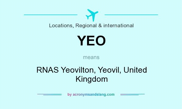 What does YEO mean? It stands for RNAS Yeovilton, Yeovil, United Kingdom