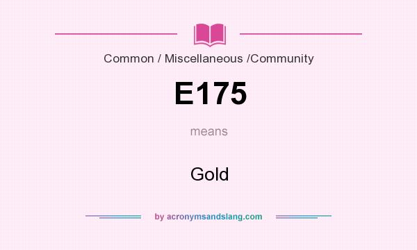 What does E175 mean? It stands for Gold