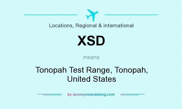 What does XSD mean? It stands for Tonopah Test Range, Tonopah, United States