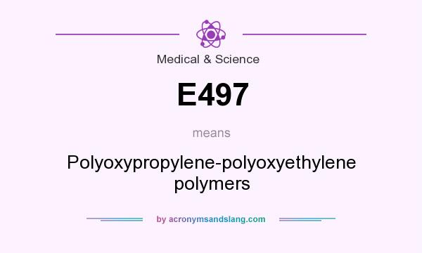 What does E497 mean? It stands for Polyoxypropylene-polyoxyethylene polymers