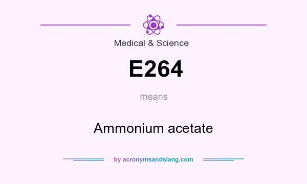 What does E264 mean? It stands for Ammonium acetate