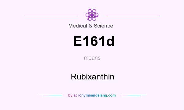 What does E161d mean? It stands for Rubixanthin