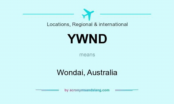 What does YWND mean? It stands for Wondai, Australia