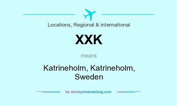 What does XXK mean? It stands for Katrineholm, Katrineholm, Sweden