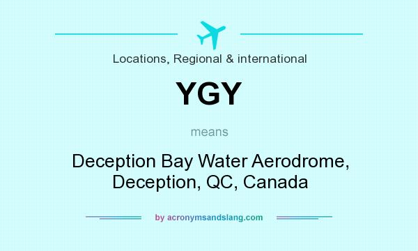 What does YGY mean? It stands for Deception Bay Water Aerodrome, Deception, QC, Canada