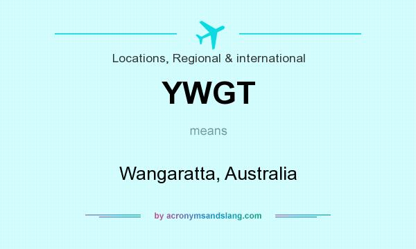 What does YWGT mean? It stands for Wangaratta, Australia
