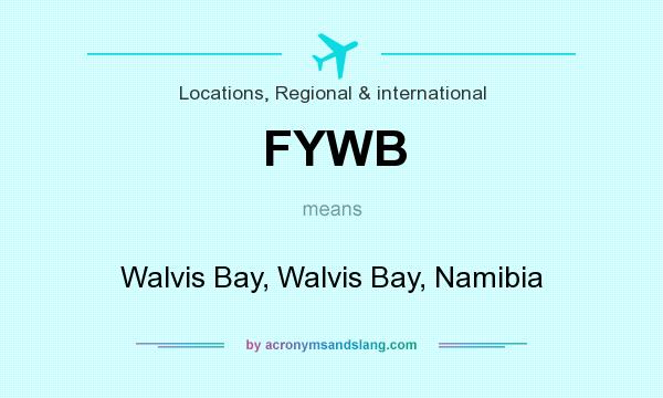What does FYWB mean? It stands for Walvis Bay, Walvis Bay, Namibia