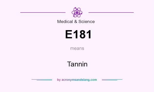 What does E181 mean? It stands for Tannin