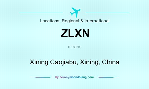 What does ZLXN mean? It stands for Xining Caojiabu, Xining, China