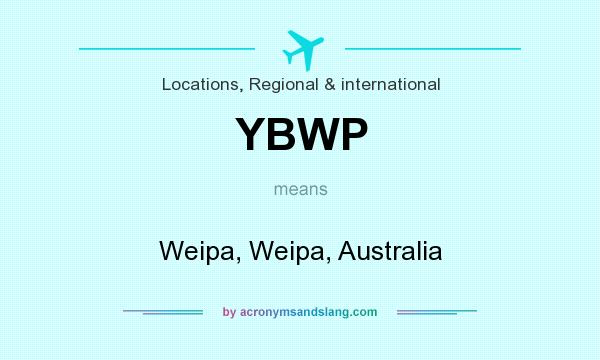 What does YBWP mean? It stands for Weipa, Weipa, Australia