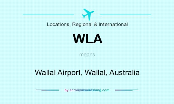 What does WLA mean? It stands for Wallal Airport, Wallal, Australia