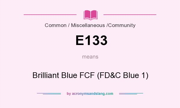 What does E133 mean? It stands for Brilliant Blue FCF (FD&C Blue 1)