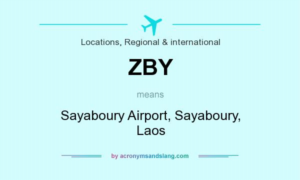 What does ZBY mean? It stands for Sayaboury Airport, Sayaboury, Laos