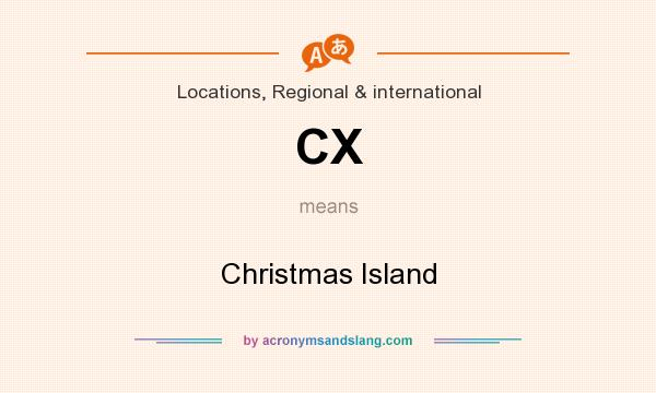 What does CX mean? It stands for Christmas Island