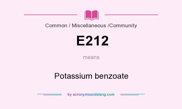 What does E212 mean? It stands for Potassium benzoate