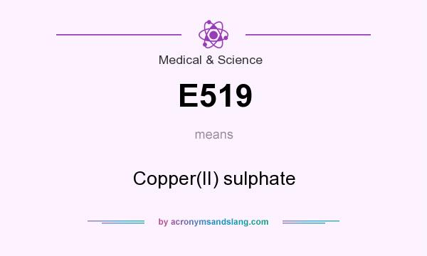 What does E519 mean? It stands for Copper(II) sulphate
