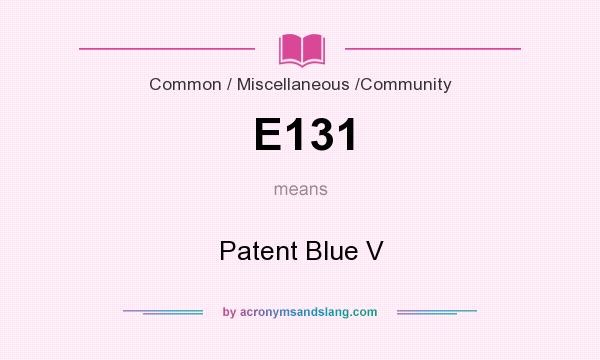 What does E131 mean? It stands for Patent Blue V