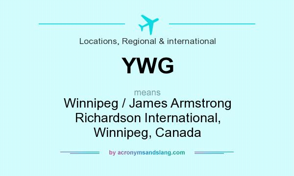What does YWG mean? It stands for Winnipeg / James Armstrong Richardson International, Winnipeg, Canada