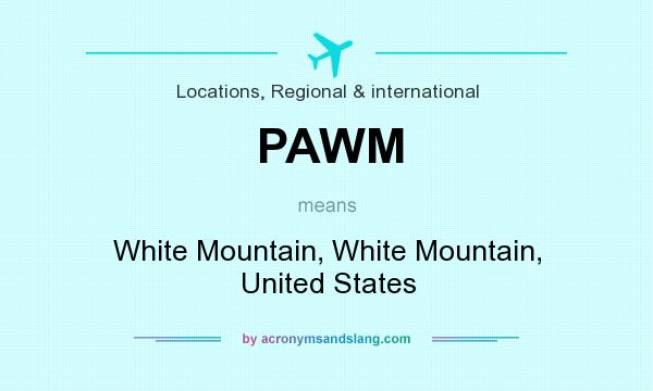 What does PAWM mean? It stands for White Mountain, White Mountain, United States