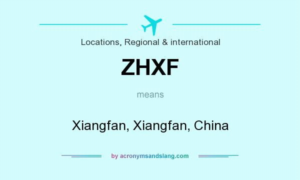What does ZHXF mean? It stands for Xiangfan, Xiangfan, China
