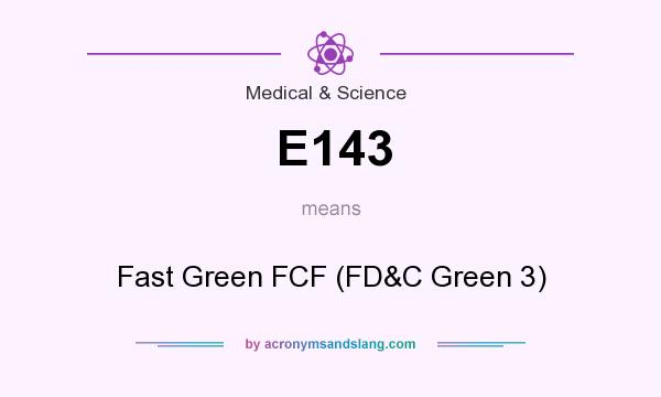 What does E143 mean? It stands for Fast Green FCF (FD&C Green 3)