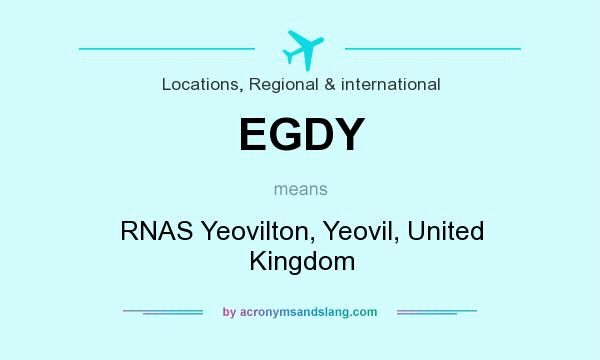 What does EGDY mean? It stands for RNAS Yeovilton, Yeovil, United Kingdom