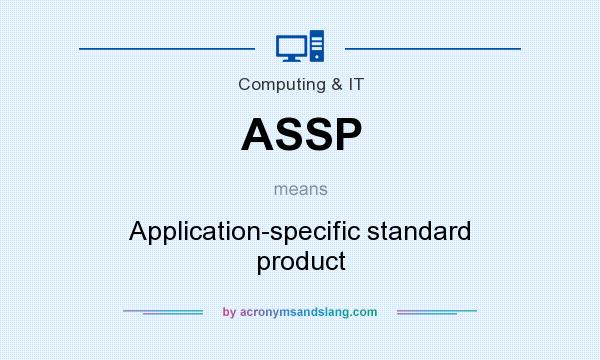 What does ASSP mean? It stands for Application-specific standard product
