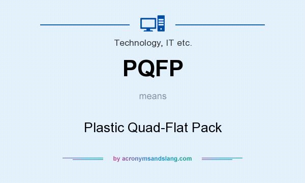 What does PQFP mean? It stands for Plastic Quad-Flat Pack
