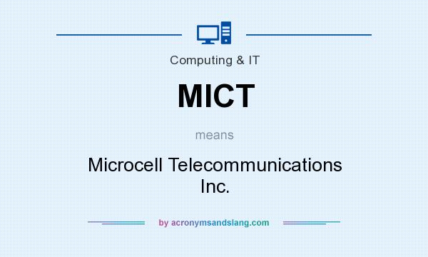 What does MICT mean? It stands for Microcell Telecommunications Inc.