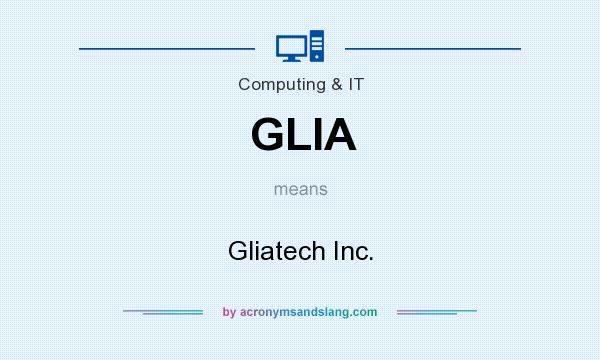 What does GLIA mean? It stands for Gliatech Inc.