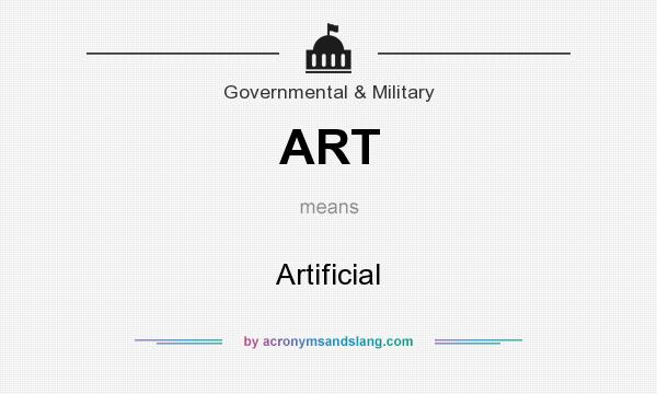 What does ART mean? It stands for Artificial