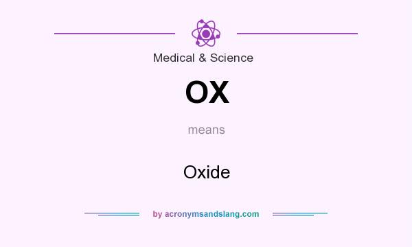 What does OX mean? It stands for Oxide
