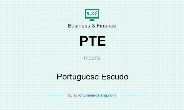 What does PTE mean? It stands for Portuguese Escudo