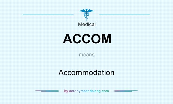 What does ACCOM mean? It stands for Accommodation