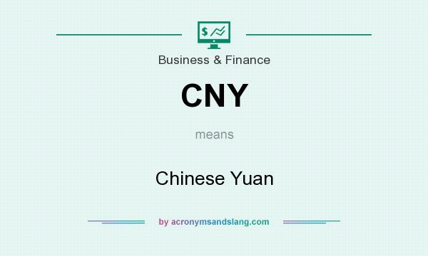 What does CNY mean? It stands for Chinese Yuan