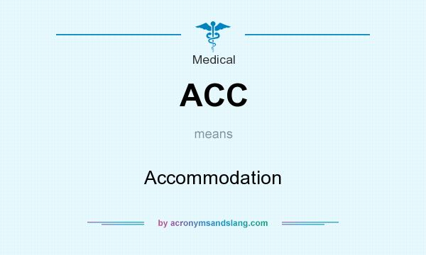 What does ACC mean? It stands for Accommodation