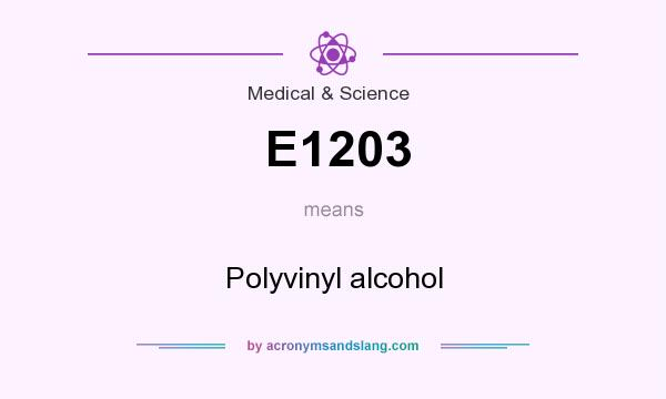 What does E1203 mean? It stands for Polyvinyl alcohol