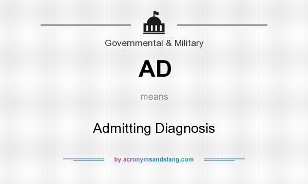 What does AD mean? It stands for Admitting Diagnosis