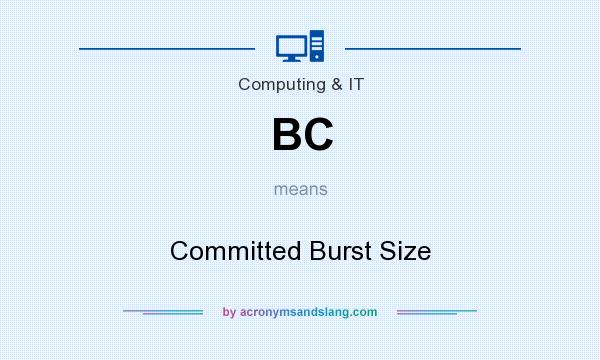 What does BC mean? It stands for Committed Burst Size