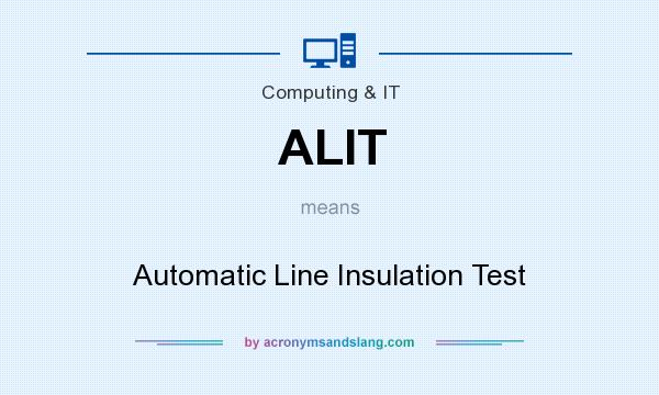 What does ALIT mean? It stands for Automatic Line Insulation Test