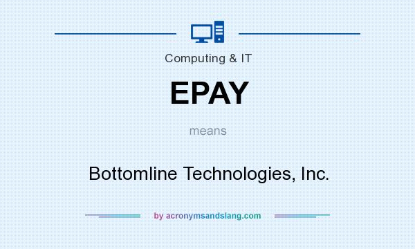 What does EPAY mean? It stands for Bottomline Technologies, Inc.