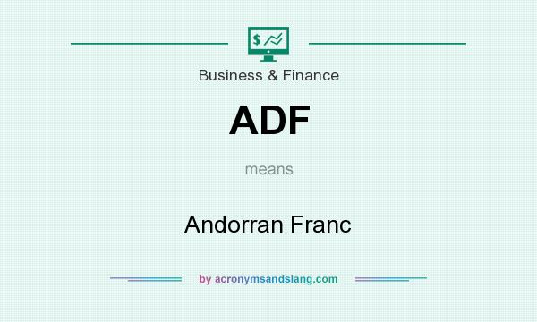 What does ADF mean? It stands for Andorran Franc