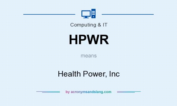 What does HPWR mean? It stands for Health Power, Inc