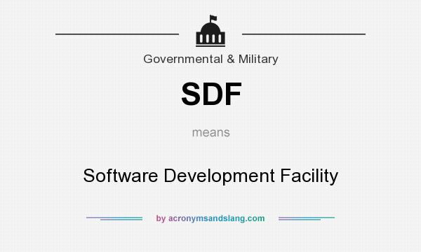What does SDF mean? It stands for Software Development Facility