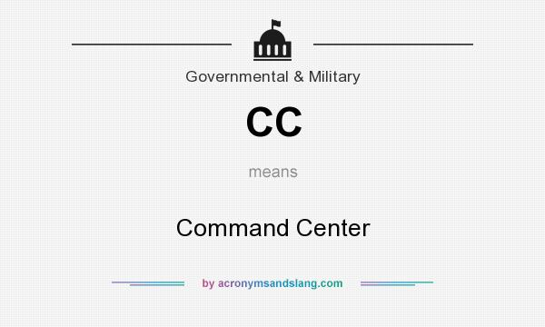 What does CC mean? It stands for Command Center