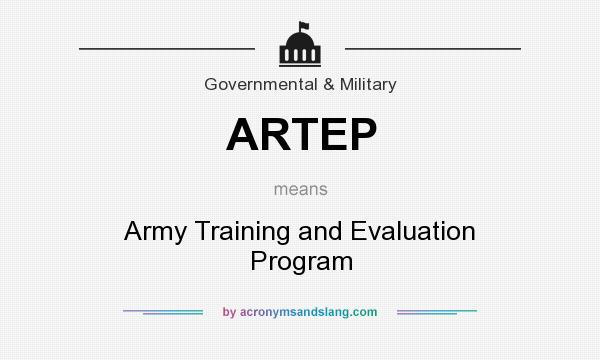 What does ARTEP mean? It stands for Army Training and Evaluation Program