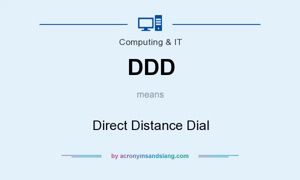 What does DDD mean? It stands for Direct Distance Dial