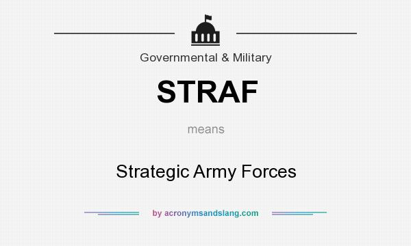 What does STRAF mean? It stands for Strategic Army Forces