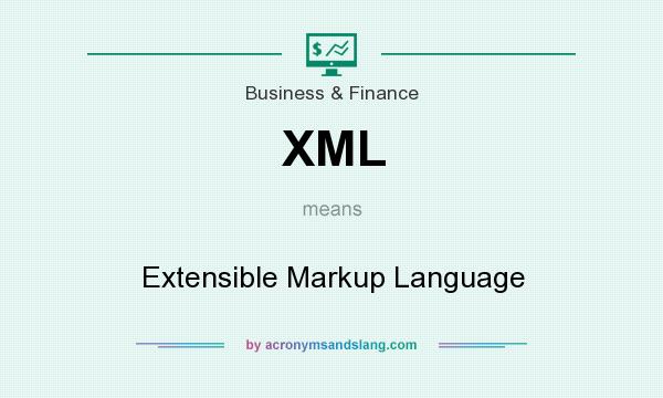 What does XML mean? It stands for Extensible Markup Language